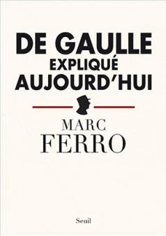 de-gaulle-expliqué-aujourd-hui-marc-ferro