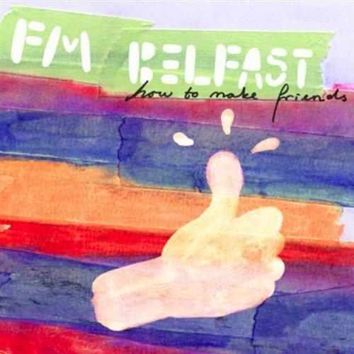 fm-belfast-how-to-make-friends