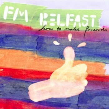 fm-belfast-how-to-make-friends