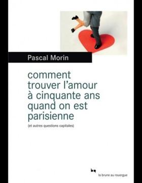 Comment-trouver-l-amour-a-50-ans-quand-on-n-est-parisienne-de-Pascal-Morin-La-Brune-Rouergue_reference