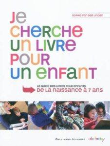 Je-cherche-un-livre-pour-un-enfant-le-guide-des-livres-pour-enfants-de-la-naissance-à-7-ans