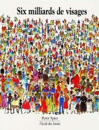 Six milliards de visages de Peter Spier