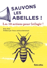 Des solutions pratiques et concrètes à appliquer au quotidien pour lutter contre la surmortalité des abeilles et les protéger.