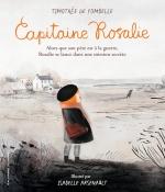 Rosalie, 5 ans et demi, est obligée d'aller à l'école des grands car, en cet hiver 1917, son père est parti au front et sa mère travaille à l'usine. Tout le monde croit qu'elle passe ses journées à rêvasser, mais Rosalie s'imagine être le capitaine d'une mission, comme un véritable petit soldat.