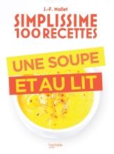 Cent recettes de soupes à réaliser rapidement, avec de deux à six ingrédients. (Electre)
