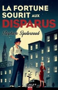 La fortune sourit aux disparus de Stephen Spotswood (ROMAN)