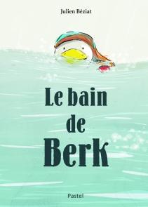 Le bain de Berk de Julien Beziat (ALBUM JEUNESSE)