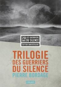La trilogie des guerriers du silence de Pierre Bordage (ROMAN)